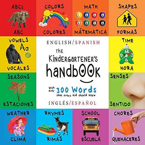 The Kindergarteners Handbook: Bilingual English Spanish Inglés Español  ABCs, Vowels, Math, Shapes, Colors, Time, Senses, Rhymes, Science, ...  Childrens Learning Books Spanish Edition Spanish Paperback – Large Print,  Augus | Buy Products