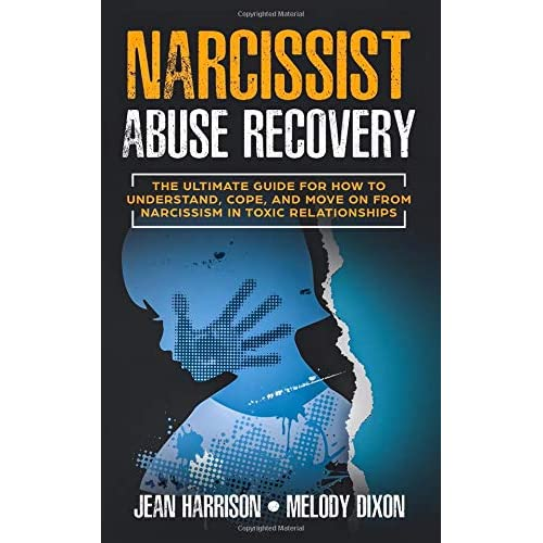 Buy Narcissist Abuse Recovery: The Ultimate Guide for How to