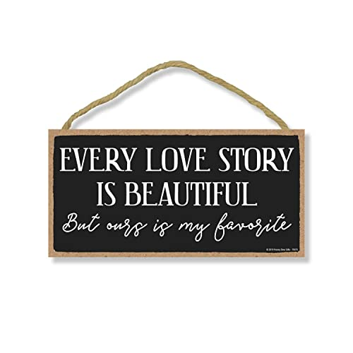 Buy Honey Dew Gifts Love Sign Every Love Story Is Beautiful But Ours Is My Favorite 5 Inch By 10 Inch Hanging Sign Wall Art Decorative Wood Sign Home Decor Online In