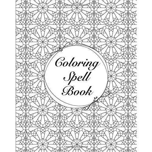 Buy Coloring Spell Book 36 Pages With Mandala Patterns For Magickal Uses Magical Coloring Book Art Witchcraft Coloring Book Magical Coloring Books Paperback April 21 2019 Online In Kuwait 1095426591