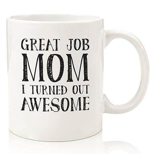 Great Job Mom Funny Coffee Mug - Best