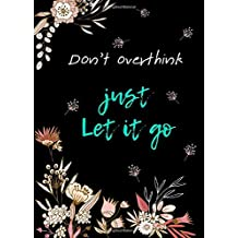 5x7 Password Book Organizer Large Print with Tabs Dont Overthink Just Let It Go Floral Design Black