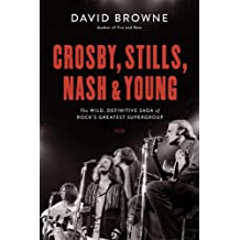 624981f1 Crosby, Stills, Nash and Young: The Wild, Definitive Saga of Rock&#