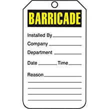 5.75 Length x 3.25 Width x 0.010 Thickness LegendBARRICADE 5.75 Length x 3.25 Width x 0.010 Thickness Accuform Signs LegendBARRICADE Yellow//Black//White PF-Cardstock Accuform TAB107CTP Barricade Status Tag Pack of 25