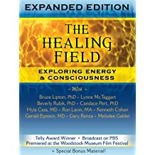 840a49846ee677 The Healing Field: Exploring Energy & Consciousness Expanded Edition